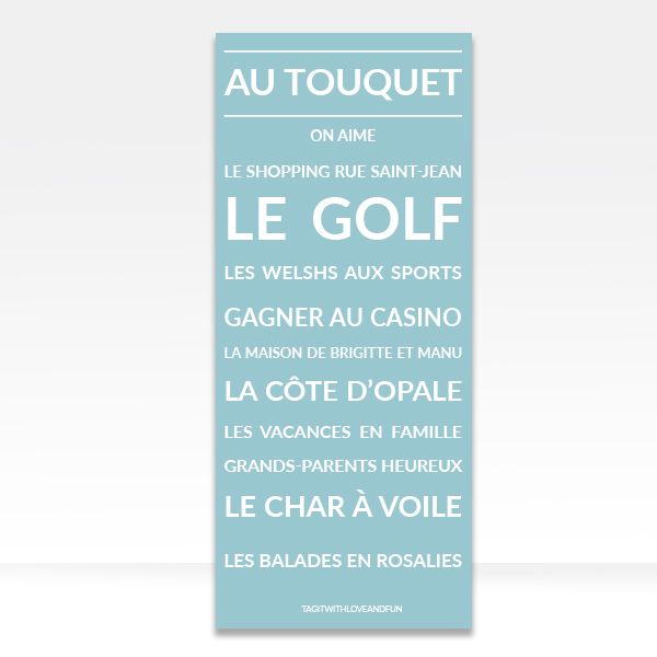 Panneau_Tag-it-with-love-and-fun_Au-Touquet
